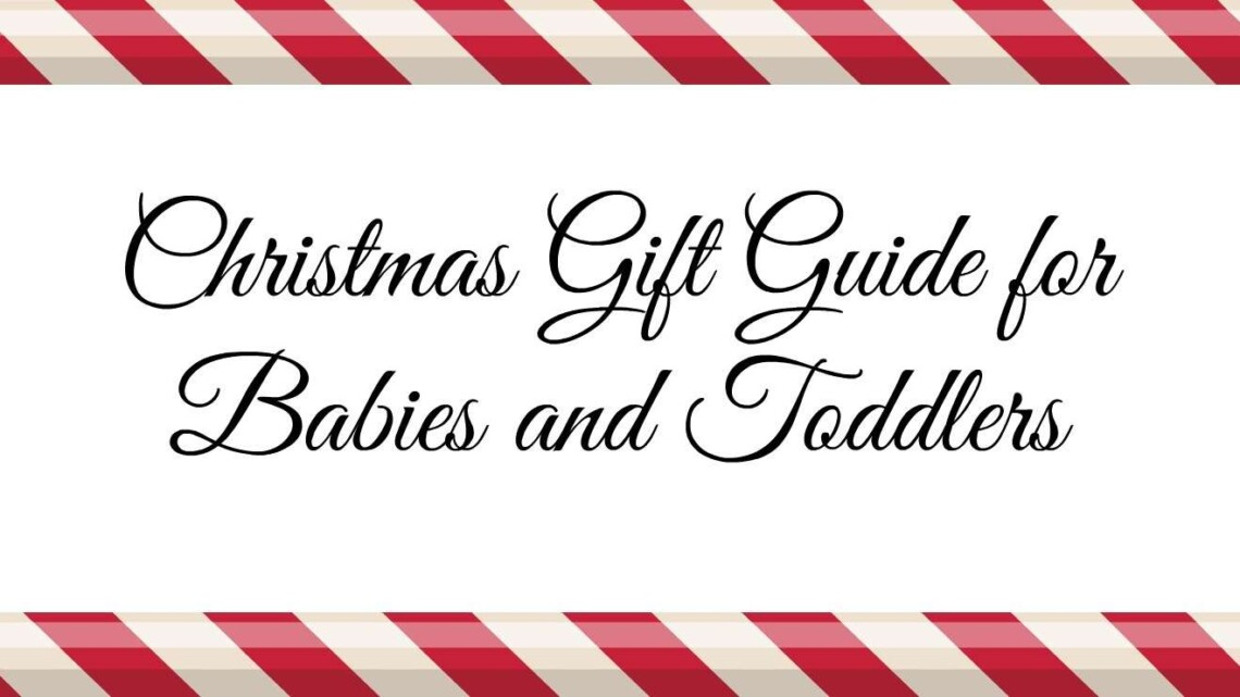 Christmas Gift guide for babies and toddlers