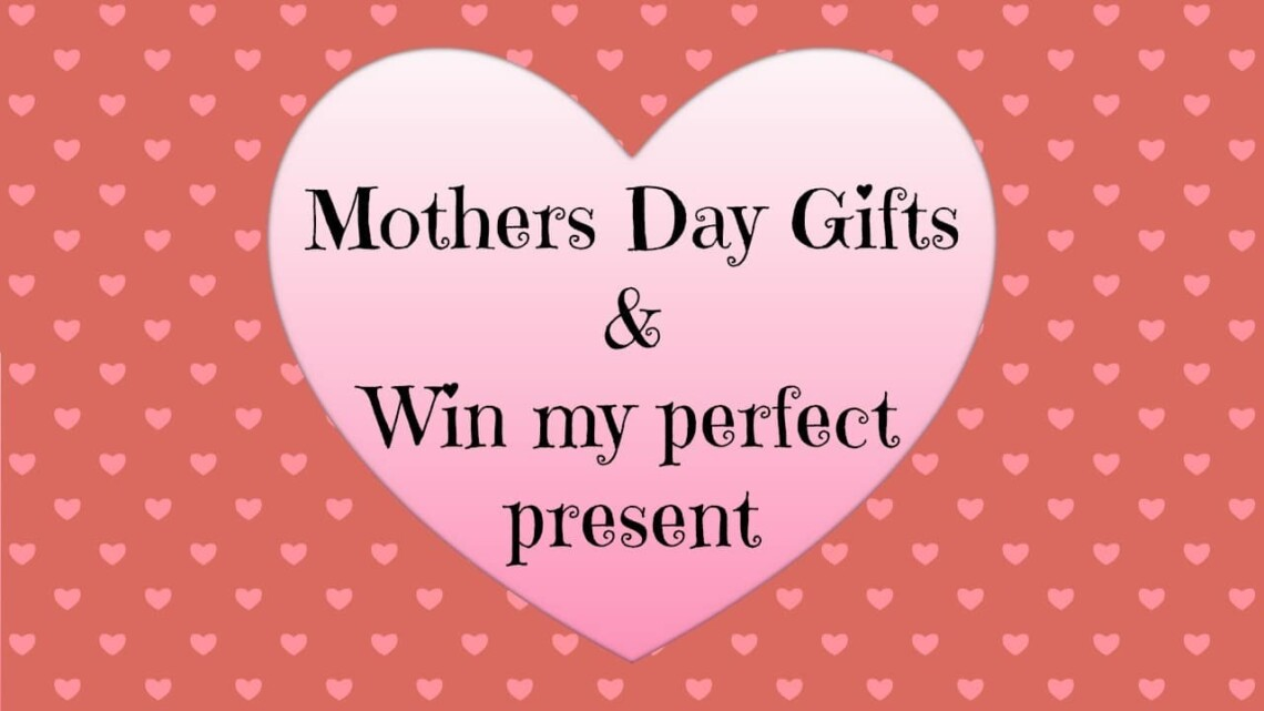 Treat your mother this Mothers Day plus win my perfect present